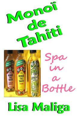 Monoi de Tahiti: Spa in a Bottle