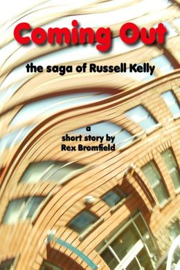 Coming Out: The Short Saga of Russell Kelly
