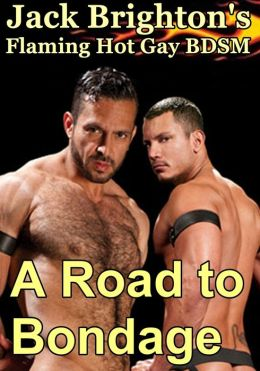 A Road to Bondage (Flaming Hot Erotic Gay BDSM)