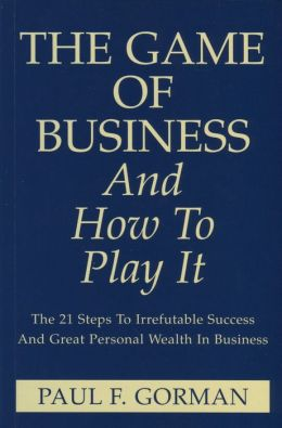 The Game Of Business And How To Play It
