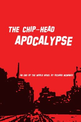 The Chip-Head Apocalypse