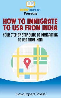 How To Immigrate To USA From India: Your Step-By-Step Guide To Immigrating To The US From India