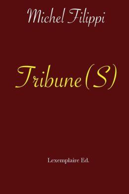 Tribune(S)