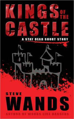 Kings of the Castle: A Stay Dead short story