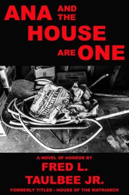 House of the Matriarch: A Novel of Horror