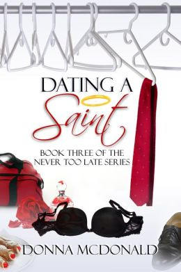 Dating A Saint (Book 3 of the Never Too Late Series)