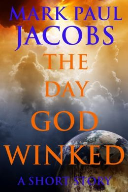 The Day God Winked