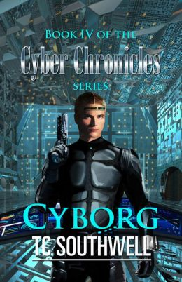 The Cyber Chronicles IV: Cyborg