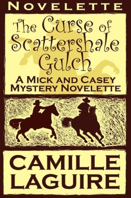 The Curse of Scattershale Gulch, a Mick and Casey Mystery Novelette