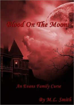 Blood on the Moon: An Evans Family Curse