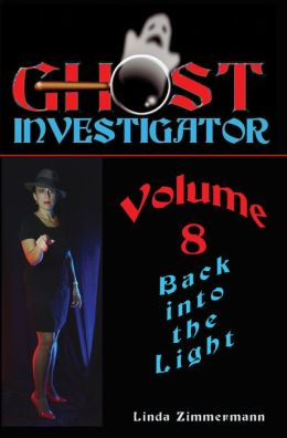 Ghost Investigator Volume 8: Back Into the Light