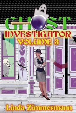 Ghost Investigator Volume 3