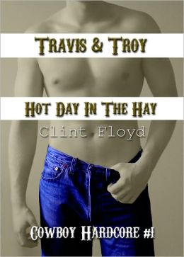 Travis & Troy: Hot Day in the Hay - Hardcore Cowboy / Western Erotica