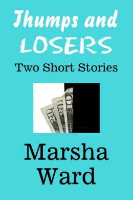 Thumps and Losers Two Short Stories