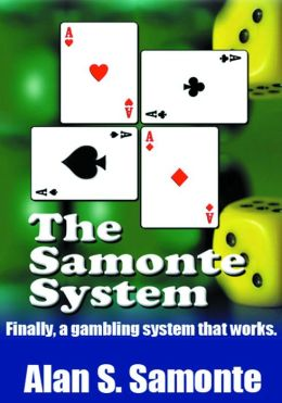 The Samonte System: Finally, a gambling system that works.