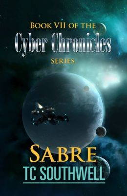 The Cyber Chronicles VII: Sabre