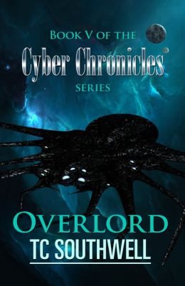 The Cyber Chronicles V: Overlord