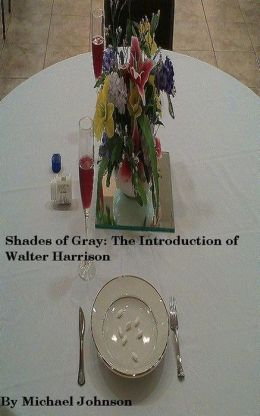 Shades of Gray: The Introduction of Walter Harrison