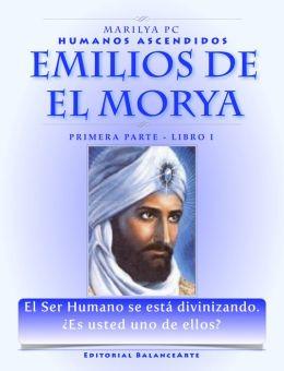 Emilios De El Morya / Primera Parte Libro I: Humanos Ascendidos