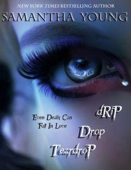 Drip Drop Teardrop, a Novella
