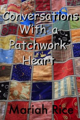Conversations With a Patchwork Heart