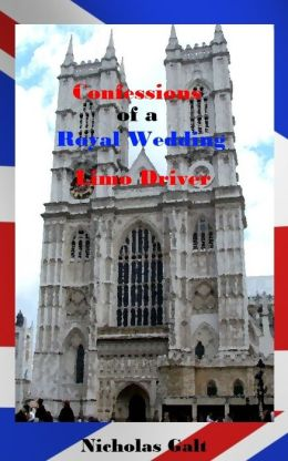 Confessions of a Royal Wedding Limo Driver