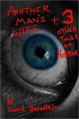 Another Man's Wife plus 3 Other Tales of Horror