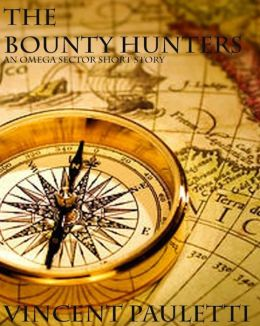 The Bounty Hunters: An Omega Sector Short Story