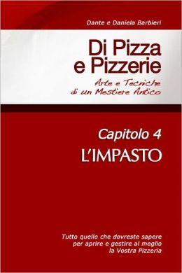 Di Pizza e Pizzerie, Capitolo 4: L'IMPASTO