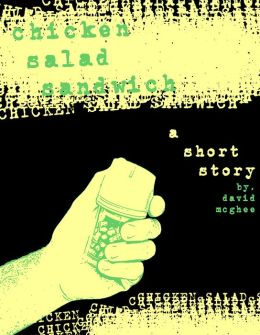 Chicken Salad Sandwich: A short story