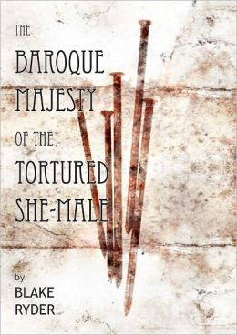 Baroque Majesty of the Tortured She-Male