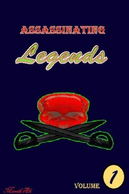 Assassinating Legends Volume 1