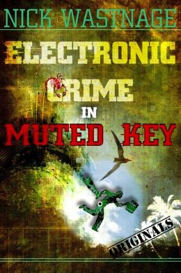 Electronic Crime in Muted Key