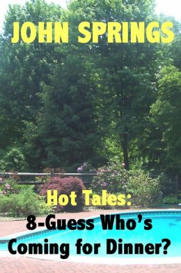 Hot Tales: 8-Guess Who is Coming for Dinner?