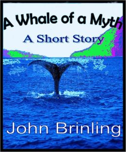 A Whale Of A Myth: A Short Story