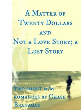 A Matter of Twenty Dollars/Not a Love Story; a Lust Story
