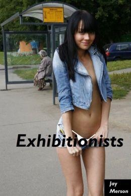 Exhibitionists (Erotica)