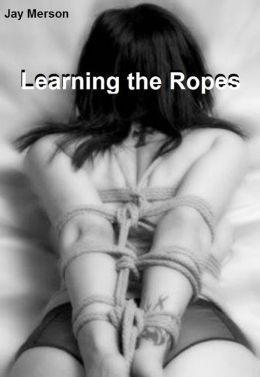 Learning the Ropes (BDSM erotica)