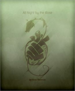 All Night by the Rose