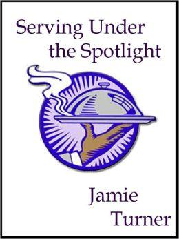 Serving Under the Spotlight