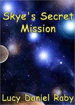 Skye's Secret Mission