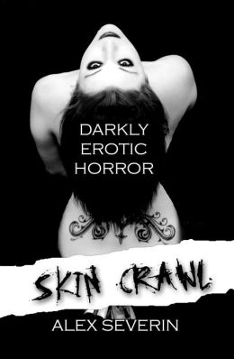 Skin Crawl: Darkly Erotic Horror Stories