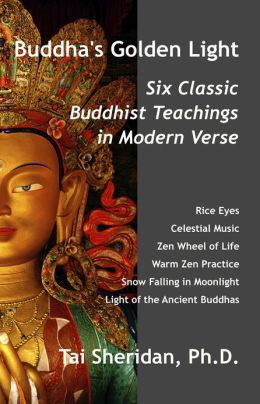 Buddha's Golden Light: Six Classic Buddhist Teachings in Modern Verse