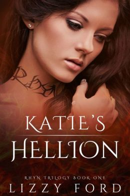 Katie's Hellion (Rhyn Trilogy, Book One)