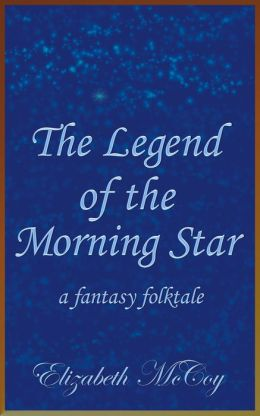 The Legend of the Morning Star
