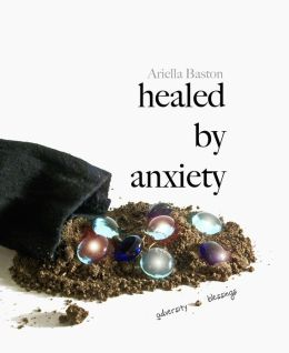 Healed By Anxiety