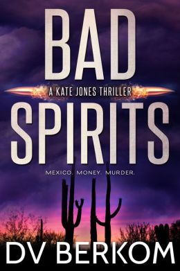Bad Spirits (Novella) Kate Jones Thriller #1