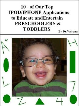 10+ of Our Top iPod/iPhone Applications to Educate and Entertain Preschoolers & Toddlers