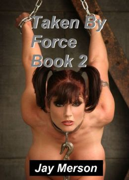 Taken by Force (book 2)