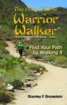 The Path Of The Warrior Walker